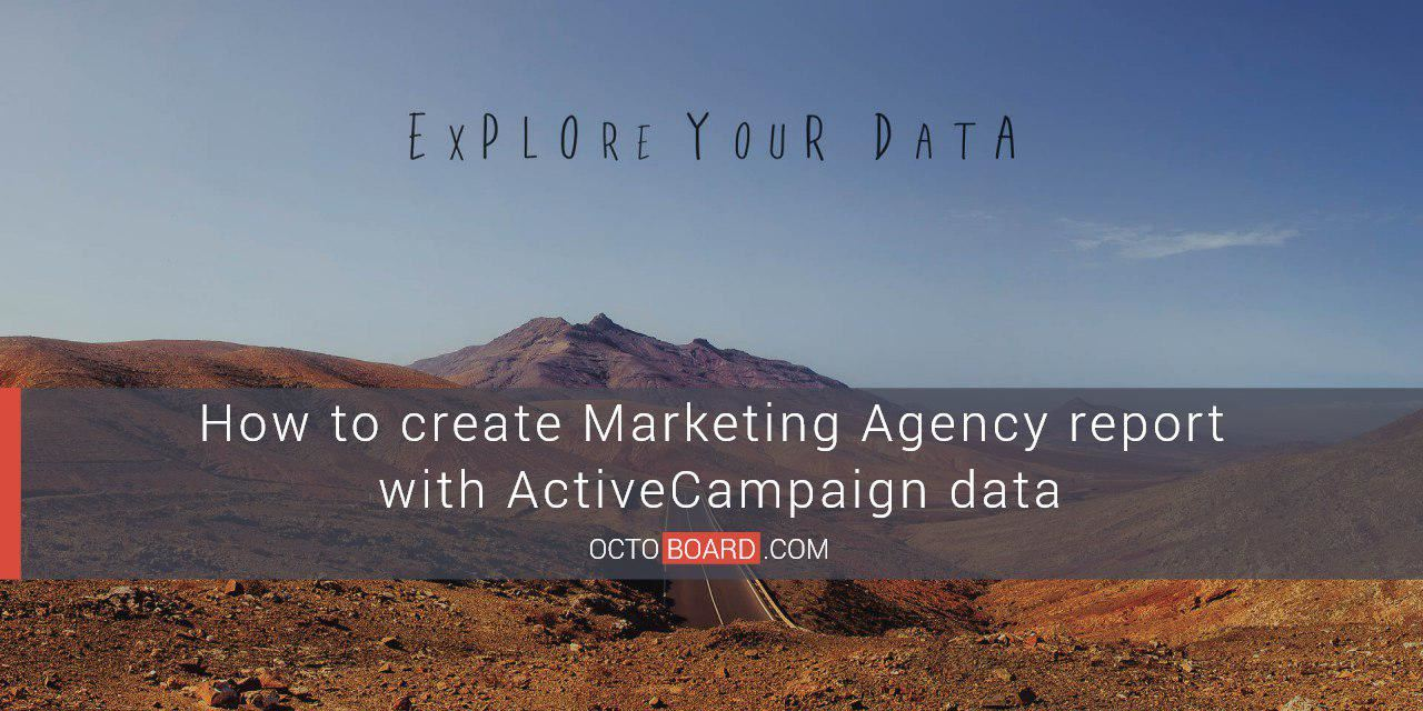 How to create Marketing Agency report with ActiveCampaign data