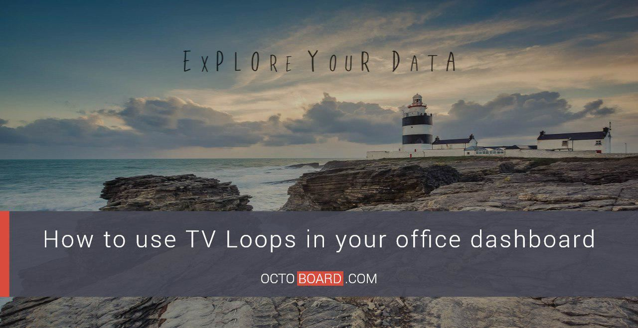 How to use TV Loops in your office dashboard