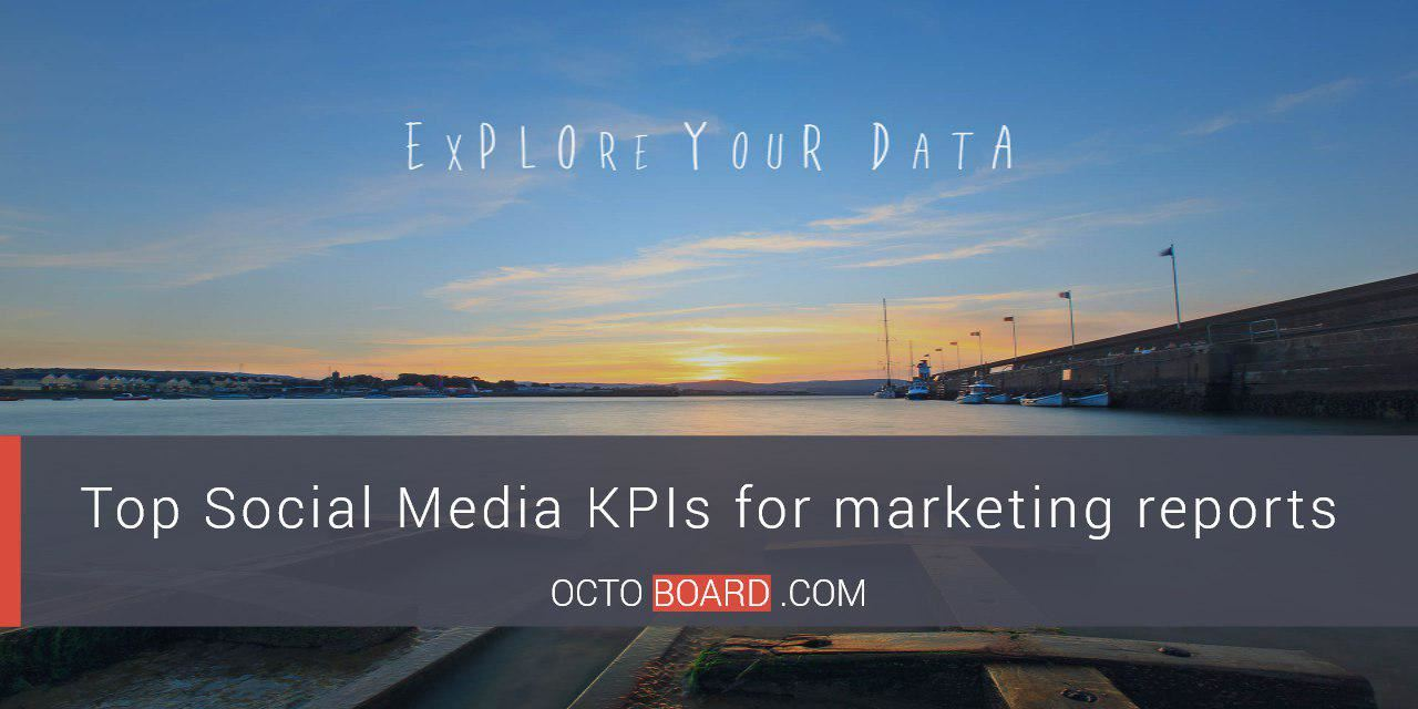 Top Social Media KPIs for automated marketing reports