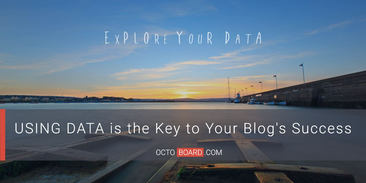 USING DATA is the Key to Your Blog's Success