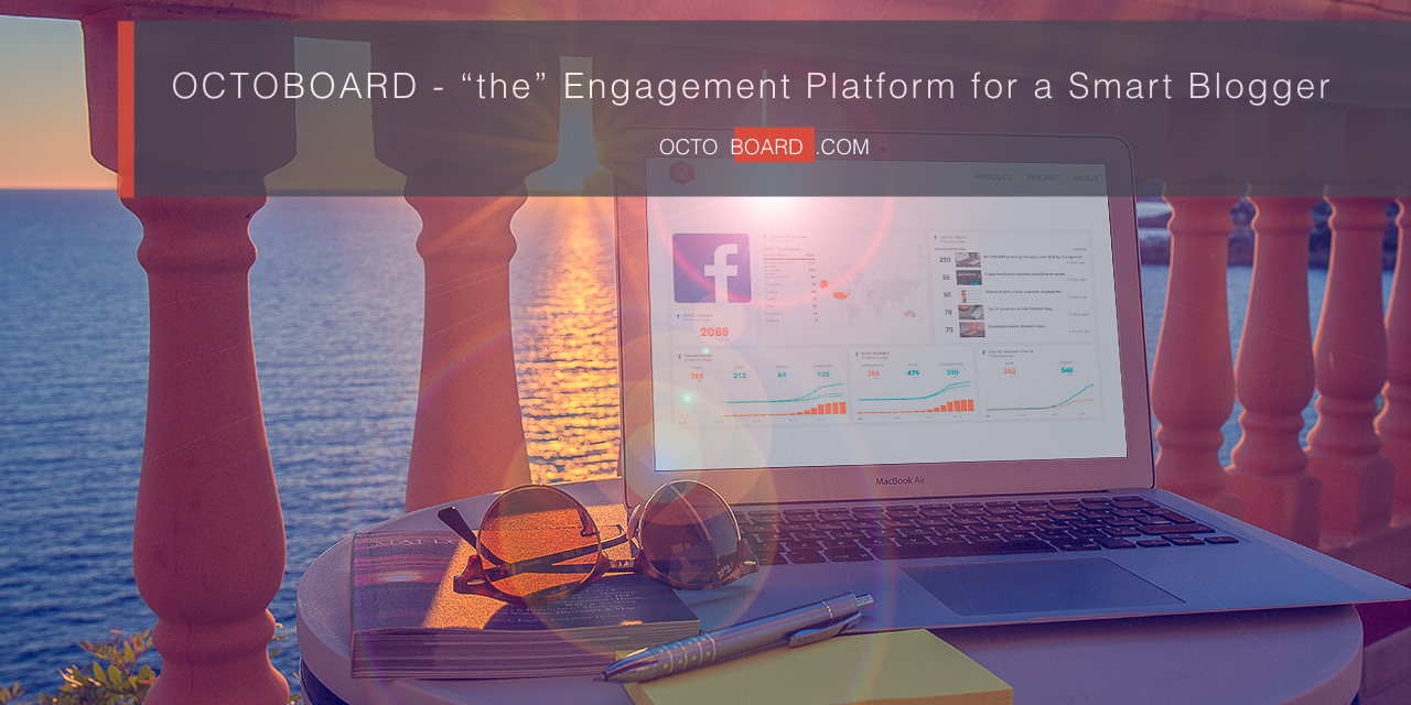 octoboard the engagement platform for a smart blogger
